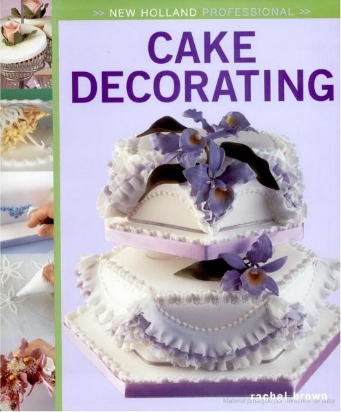 Cake Decorating Latest Techniques : ebooks : rachel brown-Cake Decorating Basics: Techniques ...